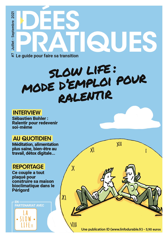 mag_cover_IDÉES PRATIQUES #7: Slow life : mode d'emploi pour ralentir